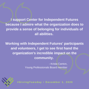 Photo includes testimony from a Young Professionals Board member about how Independent Futures positively impacted her life.